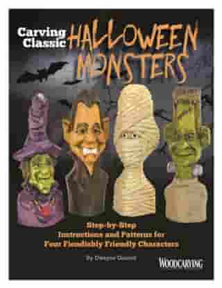 Carving Classic Halloween Monsters: Step-by-Step Instructions and Patterns for Four Fiendishly Friendly Characters