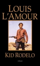 Kid Rodelo: A Novel by Louis L'Amour