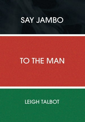 Say Jambo to the Man
