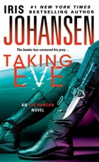 Taking Eve: An Eve Duncan Novel by Iris Johansen