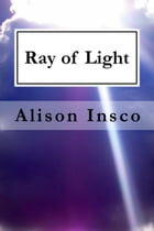 Ray of Light by Alison Insco