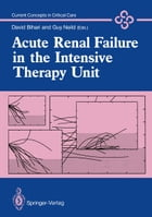 Acute Renal Failure in the Intensive Therapy Unit by David Bihari