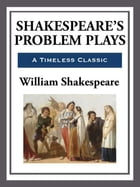 Shakespeare's Problem Plays by William Shakespeare