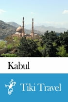 Kabul (Afghanistan) Travel Guide - Tiki Travel by Tiki Travel