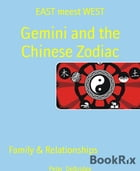 Gemini and the Chinese Zodiac: EAST meest WEST by Peter Delbridge
