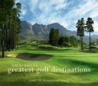 South Africa's Greatest Golf Destinations by Jamie Thom