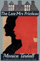 The Late Mrs. Prioleau by Monica Tindall