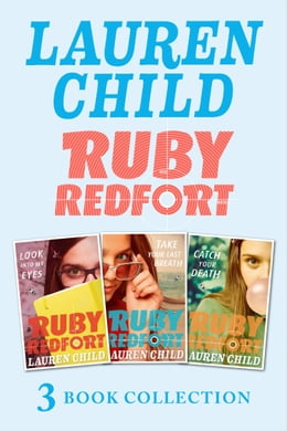 Book Ruby Redfort - 3 Super-Awesome Books (Look into My Eyes, Take Your Last Breath, Catch Your Death) by Lauren Child