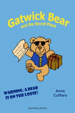 Book Gatwick Bear and the Secret Plans by Anna Cuffaro