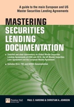 Book Mastering Securities Lending Documentation: A Practical Guide to the Main European and US Master… by Paul Harding