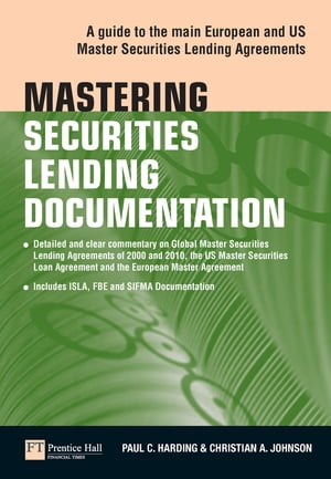 Mastering Securities Lending Documentation A Practical Guide to the Main European and US Master Securities Lending Agreements