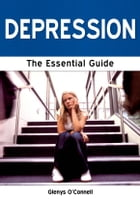 Depression: The Essential Guide by Glenys O'Connell