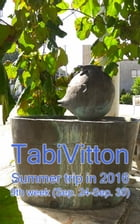 TabiVitton, Summer trip in 2016, 9th week by Masashi Kanda