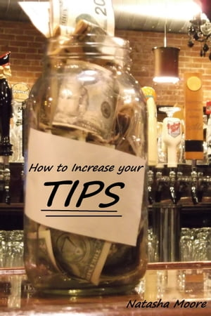 How to Increase Your Tips by Natasha Moore