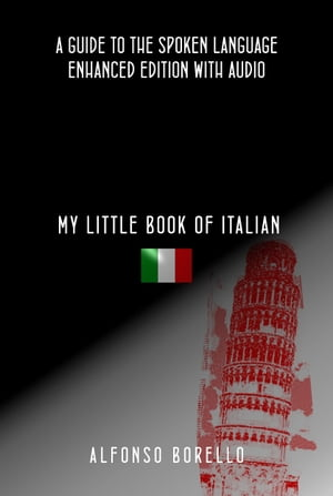 My Little Book of Italian: A Guide to the Spoken Language by Alfonso Borello