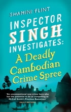 Inspector Singh Investigates: A Deadly Cambodian Crime Spree: Number 4 in series by Shamini Flint