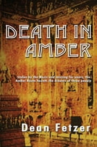 Death in Amber by Dean Fetzer