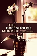 The Greenhouse Murder 0969a8ac-4775-41b7-891d-c3186f7ee012