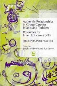 Authentic Relationships in Group Care for Infants and Toddlers – Resources for Infant Educarers…
