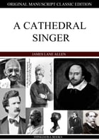 A Cathedral Singer by James Lane Allen