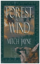 Forest in the Wind by Mitch Jayne