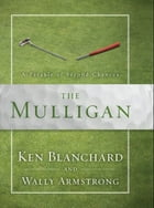 The Mulligan: A Parable of Second Chances by Ken Blanchard