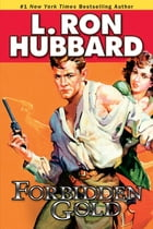 Forbidden Gold: An Adventure in Love and Money and the Desire for More by L. Ron Hubbard