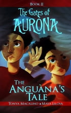 The Anguana's Tale by Tonya Macalino