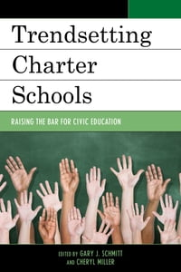 Trendsetting Charter Schools: Raising the Bar for Civic Education