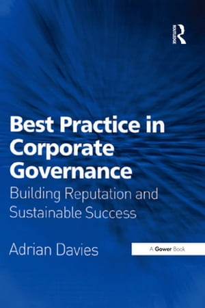 Best Practice in Corporate Governance Building Reputation and Sustainable Success