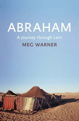 Book Abraham: A Journey Through Lent by Meg Warner