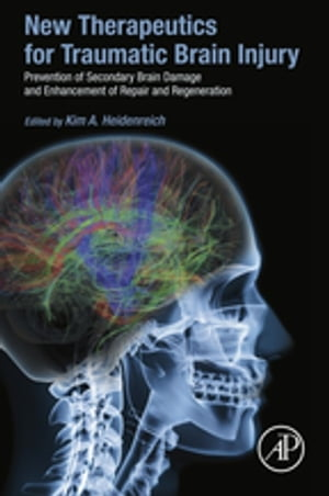 New Therapeutics for Traumatic Brain Injury Prevention of Secondary Brain Damage and Enhancement of Repair and Regeneration