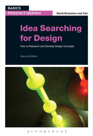 Idea Searching for Design How to Research and Develop Design Concepts