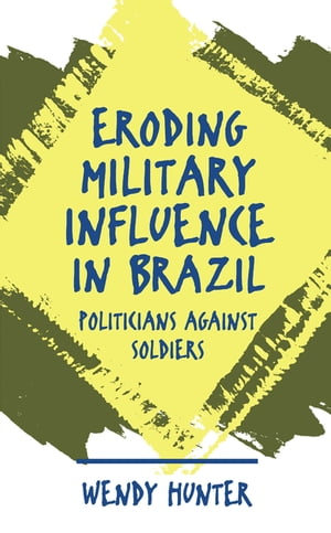 Eroding Military Influence in Brazil Politicians Against Soldiers