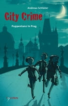 City Crime - Puppentanz in Prag: Band 2 by Andreas Schlüter