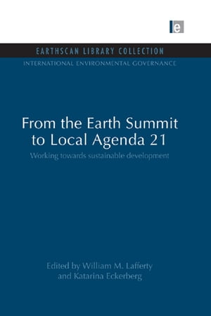 From the Earth Summit to Local Agenda 21 Working towards sustainable development