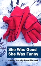 She Was Good — She Was Funny by David Marusek