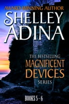 Magnificent Devices: Books 5-6 Twin Set: Two steampunk adventure novels in one set by Shelley Adina