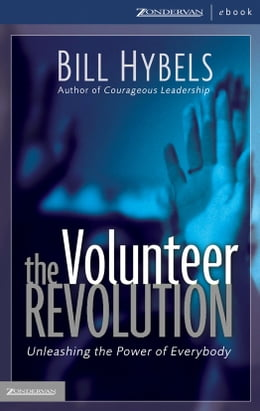 Book The Volunteer Revolution: Unleashing the Power of Everybody by Bill Hybels