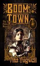Boom Town: The Second Petticoat Katie Novel by Vita Tugwell