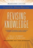 Revising Knowledge: Classroom Techniques to Help Students Examine Their Deeper Understanding by Ria A. Schmidt