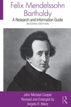 Felix Mendelssohn Bartholdy: A Research and Information Guide
