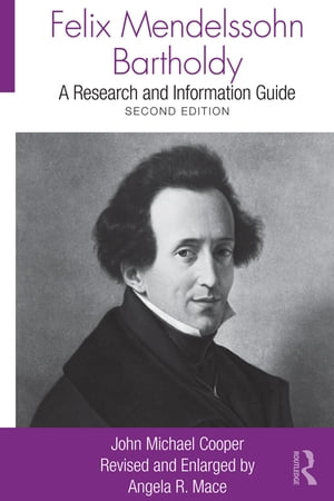 Felix Mendelssohn Bartholdy A Research and Information Guide