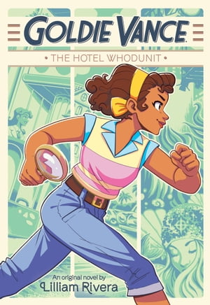 Goldie Vance: The Hotel Whodunit