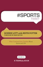 #SPORTS tweet Book01 by Ronnie Lott with Keith Potter, Edited by Rajesh Setty