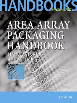 Book Area Array Packaging Handbook: Manufacturing and Assembly by Gilleo, Ken