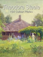 Theodore Steele: 154 Colour Plates by Maria Peitcheva
