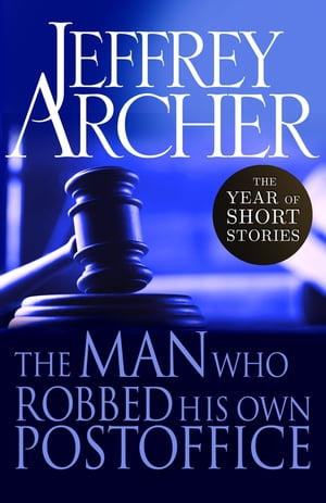 The Man Who Robbed His Own Post Office The Year of Short Stories ? January
