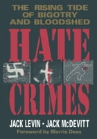 Hate Crimes: The Rising Tide of Bigotry and Bloodshed