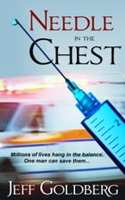 Needle in the Chest by Jeff Goldberg